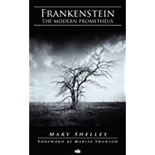 Frankenstein (with Foreword by Marisa Swanson) by Mary Shelley (2012-08-01)