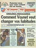 AUJOURD'HUI EN FRANCE [No 16787] du 27/08/1998 - ORDURES MENAGERES - COMMENT VOYNET VEUT CHANGER VOS HABITUDES - LES SALARIES DES PME Y ONT DESORMAIS DROIT - LES CHEQUES VACANCES - LOGEMENT - LES NOUVELLES MESURES FISCALES - TELEPHONE PORTABLE - DERAPAGES DANS LES FACTURES - LES SPORTS - CYCLISME SUR PISTE...