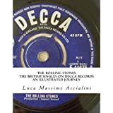 The Rolling Stones - The British Singles on DECCA Records: an illustrated journey