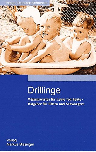 Drillinge: Wissenswertes für Leute von heute - Ratgeber für Eltern und Schwangere