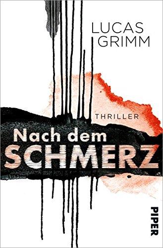 Buchseite und Rezensionen zu 'Nach dem Schmerz: Thriller' von Lucas Grimm