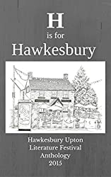 H is for Hawkesbury: Hawkesbury Upton Literature Festival Anthology 2015