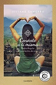 Conócete a ti misma: Piedra angular en momentos de crisis par Viviane Gamerro