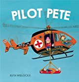 Pilot Pete by Ruth Wielockx (30-Oct-2014) Hardcover