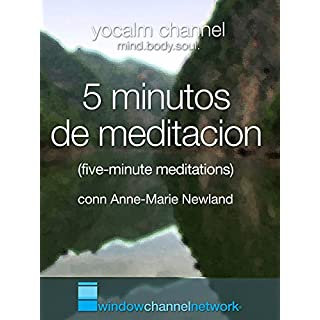 5 minutos de Meditacion (five minute meditation) with Anne-Marie Newland [OV]