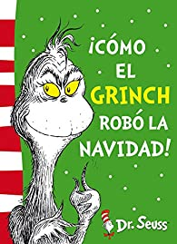 ¡Cómo el Grinch robó la Navidad! par Dr. Seuss