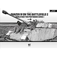 Panzer IV on the Battlefield 2 (World War Two Photobook Series, Band 16)