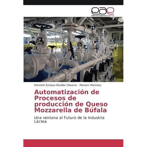 Automatización de Procesos de producción de Queso Mozzarella de Búfala: Una ventana al Futuro de la Industria Láctea