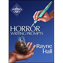 Horror Writing Prompts: 77 Powerful Ideas To Inspire Your Fiction (Writer's Craft Book 25) (English Edition)