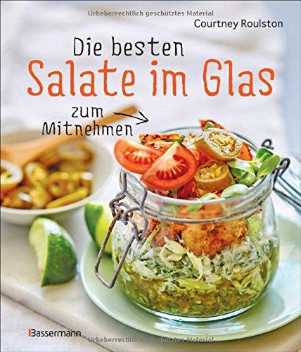 Preisvergleich Produktbild Die besten Salate im Glas zum Mitnehmen