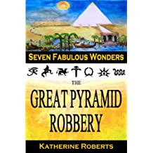 The Great Pyramid Robbery (Seven Fabulous Wonders Book 1) (English Edition)
