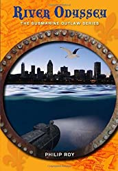 River Odyssey (Submarine Outlaw) by Philip Roy (2010-09-15)