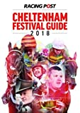 Racing Post Cheltenham Festival Guide 2018