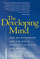 [(The Developing Mind : How Relationships and the Brain Interact to Shape Who We are)] [By (author) Daniel J. Siegel] published on (March, 2002)