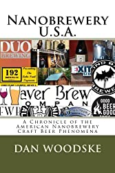 Nanobrewery U.S.A.: A Chronicle of America's Nanobrewery Craft Beer Phenomena (English Edition)
