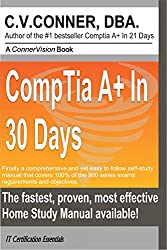 CompTIA A+ In 30 Days: The Training Manual (English Edition)