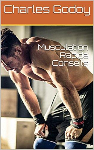 Musculation Rapide Conseils par Charles  Godoy