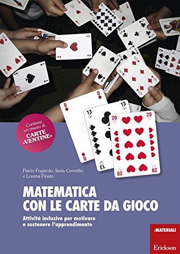 Matematica con le carte da gioco. Attività inclusive per motivare e sostenere l'apprendimento