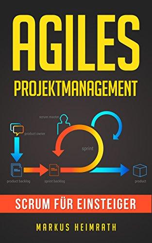 Agiles Projektmanagement: Scrum für Einsteiger eBook: Markus ...