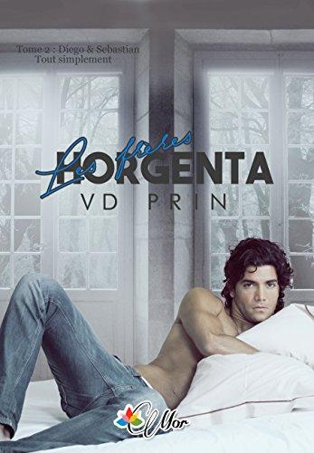 Diego & Sebastian: Tout Simplement (Les Frères Horgenta t. 2)