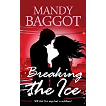 Breaking the Ice: A gorgeous feel good romantic comedy