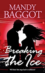 Breaking the Ice: A gorgeous feel good festive romantic comedy
