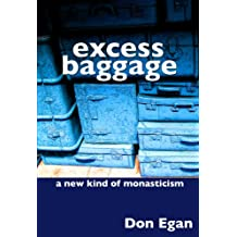 Excess Baggage: - a new kind of monasticism