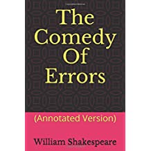 The Comedy Of Errors: (Annotated Version)