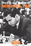 The Life and Games of Mikhail Tal (Chess Games Collection)