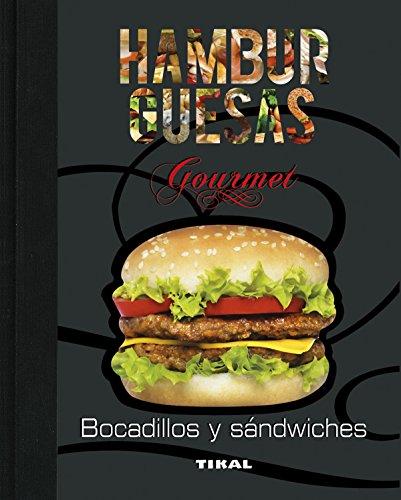 Hamburguesas, bocadillos y sándwiches (Cocina gourmet)