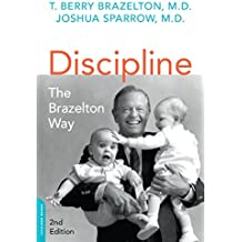 Discipline: The Brazelton Way, Second Edition (A Merloyd Lawrence Book) (English Edition)
