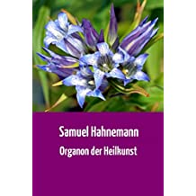 """Samuel Hahnemann: """"Organon der Heilkunst"""" (Der Weltklassiker der Homöopathie in der vollständigen 6. Auflage von 1921)"""