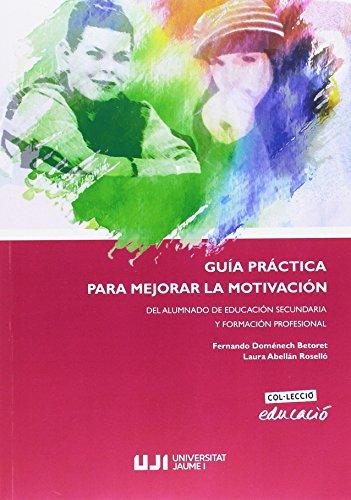 Guía práctica para mejorar la motivación por Fernando Domenech Betoret