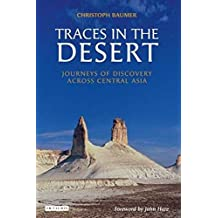 [Traces in the Desert: Journeys of Discovery Across Central Asia] (By: Christoph Baumer) [published: August, 2008]