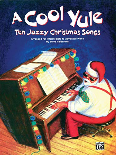 A Cool Yule: Ten Jazzy Christmas Songs: Piano Solo