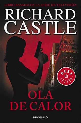 Ola de calor (Serie Castle 1) (BEST SELLER) por Richard Castle