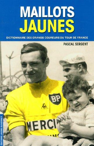 Maillots jaunes : des histoires et des hommes par Pascal Sergent