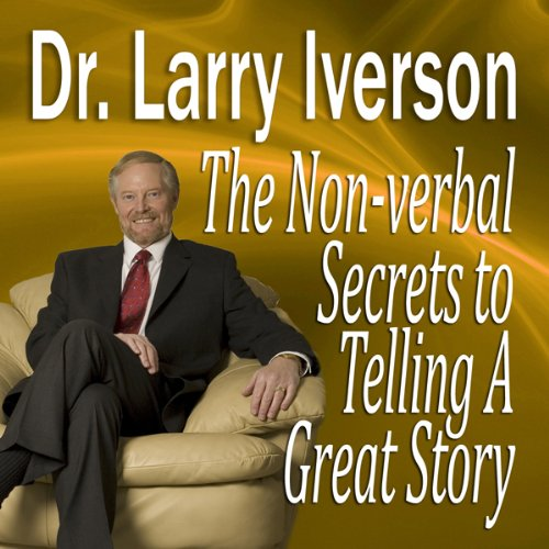 The Nonverbal Secrets to Telling a Great Story  Audiolibri