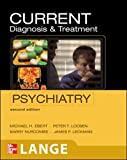 CURRENT Diagnosis & Treatment Psychiatry, Second Edition (LANGE CURRENT Series)