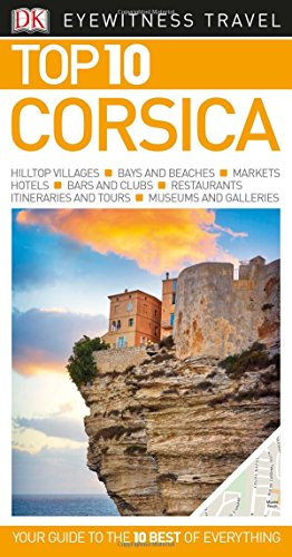 Top 10 Corsica (DK Eyewitness Top 10 Travel Guide)