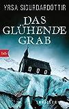 Das glühende Grab: Thriller  von Yrsa Sigurdardóttir