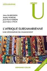 L'Afrique subsaharienne : Une géographie du changement (Collection U)