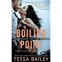 Boiling Point by Tessa Bailey (2016-01-25)