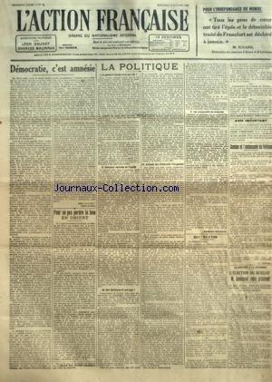 ACTION FRANCAISE (L') [No 14] du 14/01/1920 - POUR L'INDEPENDANCE DU MONDE PAR M. ECCARD - DEMOCRATIE, C'EST AMNESIE PAR LEON DAUDET - POUR NE PAS PERDRE LA FACE EN ORIENT PAR J. B. - LA POLITIQUE - LE GENERAL FAYOLLE N'EST PAS ELU ! - QUELQUES SERVICES DE FAYOLLE - QUE GUILLAUME II SOIT JUGE ! - ATTITUDE DES ALLEMANDS RIVE GAUCHE - LES PREPARATIFS DE REVANCHE PAR CHARLES MAURRAS AVIS IMPORTANT - COMBES ET L'AMBASSADE DU VATICAN PAR L. DIMIER - L'ELECTION DU BUREAU M. DESCHANEL REELU PRESIDENT.