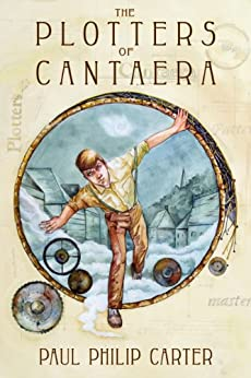 The Plotters of Cantaera (English Edition) di [Carter, Paul Philip]