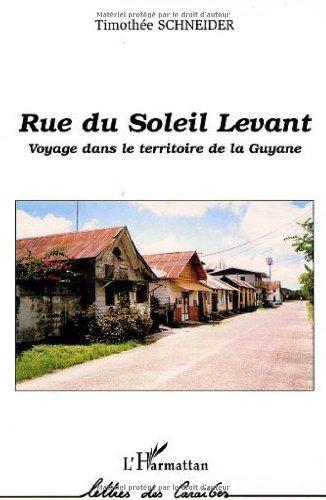 Rue du Soleil Levant : Voyage dans le territoire de la Guyane