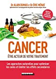 Cancer - Être acteur de votre traitement: Les approches naturelles pour optimiser les soins et limiter les effets secondaires (SANTE/FORME) - Format Kindle - 9791028512927 - 13,99 €