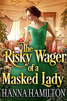 The Risky Wager of a Masked Lady: A Historical Regency Romance Novel (English Edition) van [Hamilton, Hanna, Fairy, Cobalt]