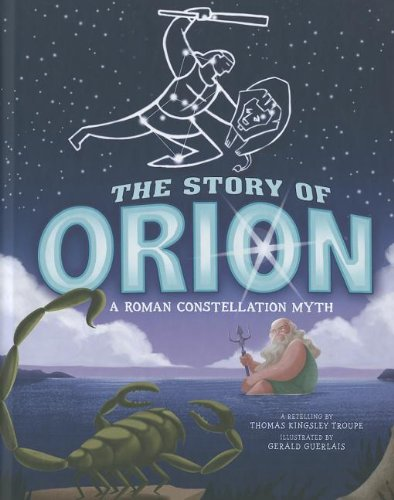 The Story of Orion: A Roman Constellation Myth (Capstone picture window books: Night Sky Stories)