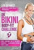 Die Bikini-Body-Fit-Challenge: Schnell abnehmen und Fett am Bauch verbrennen - 1 Kleidergröße weniger in nur 14 Tagen (German Edition)